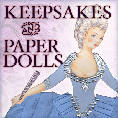Keepsakes and Paper Dolls
